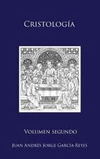 Cristologia: Cristologia : Volumen II: el Ser y la Mediacion de Jesucristo...