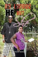 No Longer HE, but SHE by Michelle Jackson (2010, Paperback)