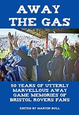 Away The Gas - Bristol Rovers away games book - DIRECT FROM THE EDITOR- 256 pgs