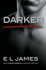 Darker: 'Fifty Shades Darker' as told by Christian- Fifty Shades of Grey byJames