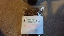 Epi-Pet Omega 3-6-9 Whole Fish Treat/Supplement 1/2 oz Baggie( ADD ON ONLY)