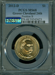 2012-D GROVER CLEVELAND 24th DOLLAR PCGS MS-68 POS-B MAC FINEST MAC SPOTLESS *
