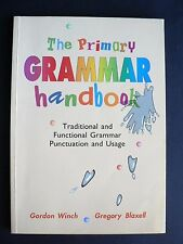 The Primary Grammar Handbook: Grammar, Punctuation and Usage Reference Book 1994