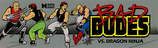 Bad Dudes Vs. Dragon Ninja Arcade Marquee For Reproduction Backlit Sign
