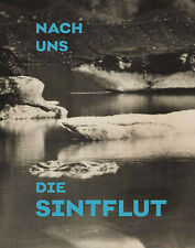 Nach uns die Sintflut / After Us, the Flood