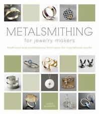 METALSMITHING FOR JEWELRY MAKERS - MCGRATH, JINKS - NEW HARDCOVER BOOK