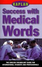 KAPLAN SUCCESS WITH MEDICAL WORDS: THE ENGLISH VOCABULARY GUIDE FOR IN-ExLibrary