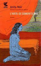 L'ARTE DI DIMENTICARE ANITA NAIR 2010 GUANDA (QA169)