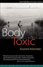 NEW Body Toxic: An Environmental Memoir by Susanne Antonetta