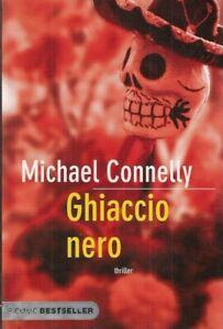 GHIACCIO NERO - Connelly - narrativa - romanzo - thriller