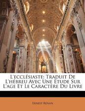 L'ecclésiaste: Traduit De L'hébreu Avec Une Étude Sur L'age Et Le Caractère Du L