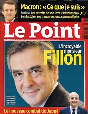"LE POINT N°2307 24/11/2016 L'INCROYABLE MR FILLON/ MACRON ""CE QUE JE SUIS""/JUPPE"