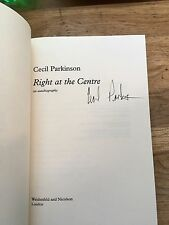 Right At The Centre, Signed By Cecil Parkinson.1st Edition Hardback.
