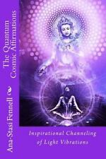 The Quantum Cosmic Affirmations : Inspirational Channeling of Light...