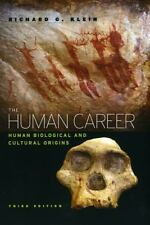 The Human Career:Human Biological and Cultural Origins by Richard G. Klein (2009