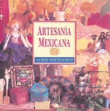 Artesania Mexicana / The Mexican Craft Book: Ideas, Disenos y Projectos Paso por