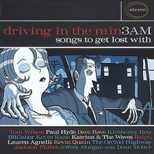 VARIOUS ARTISTS - DRIVING IN THE RAIN 3 AM: SONGS TO GET LOST WITH NEW CD
