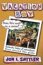 Vacation Boy: Does This Count as a Career?: Eclectic Tales of Adventure from Aro