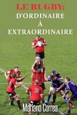 Le RUGBY : d'ordinaire a Extraordinaire : Un Guide Complet Pour Obtenir les...