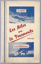 RARE : Aisne Jean HALLADE Les ailes dans la tourmente Aviation 2e G.M. WW2 1963