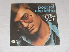 45 tours SP  - DANIEL SEFF - POUR TOI UNE LETTRE - 1973