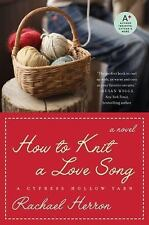 How to Knit a Love Song: A Cypress Hollow Yarn Book 1 (A Cypress Hollow Yarn Nov