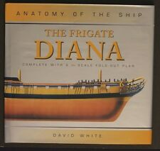 The Frigate Diana: Anatomy of the Ship+ 1/96 Scale Fold Out Plan White HBDJ 2004