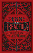 Penny Dreadfuls Sensational Tales of Terror by Various 9781435162761