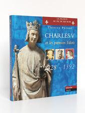 CharlesV et les premiers Valois 1328-1392, Thierry PÉCOUT. Tallandier 2001.