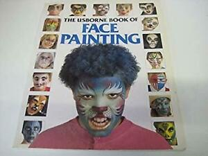 The Usborne Book of Face Painting Chris Caudron