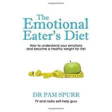 The Emotional Eater's Diet: How to understand your emotions and become a healthy
