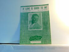 """If Love is Good to Me - vintage sheet music with Nat """"King"""" Cole on the cover"""