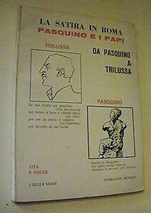 LA SATIRA IN ROMA PASQUINO E I PAPI da pasquino a Trilussa/ Vita e Poesia I