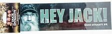 """New A&E Duck Dynasty Bumper Sicker Decal Hey Jack Uncle Si Authentic Car 3""""x11"""""""