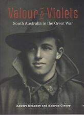 VALOUR & VIOLETS South Australia in the Great War - Kearney & Cleary  FREE SHIP