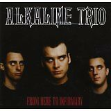 ALKALINE TRIO - From here to infirmary - CD Album