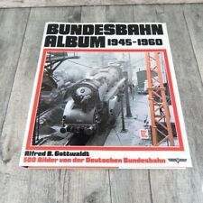 Bundesbahn Album 1945-1960 - Alfred B. Gottwaldt - #A63