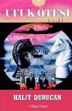 Ufuk Otesi: Ufuk Otesi : I. Cilt by Halit Durucan (2014, Paperback)