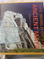 The World of the Ancient Maya by John S. Henderson Hardcover