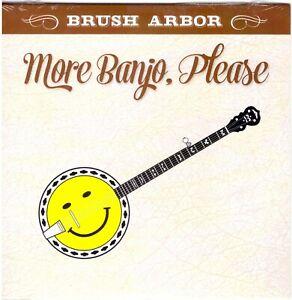 BRUSH ARBOR More Banjo, Please CD Bluegrass/Christian – SEALED