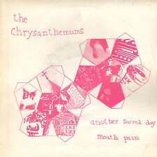 "CHRYSANTHEMUMS ‎– Another Sacred Day / Mouth Pain (1987 UK VINYL SINGLE 7"")"