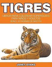 Tigres : Libros para Colorear Superguays para Ninos y Adultos (Bono: 20...