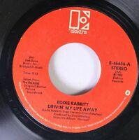 Country 45 Eddie Rabbitt - Drivin' My Life Away / Pretty Lady On Elektra