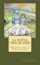 La Nueva Vida de Zeru by María Teresa Echeverría Sánchez (2014, Paperback)