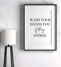 Wash Your Hands You Filthy Animal Bathroom Wall Art Prints Minimalist Get Naked