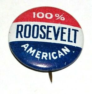 '36 100% AMERICAN Franklin D Roosevelt FDR campaign pin pinback button political