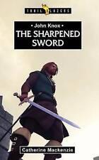 John Knox: The Sharpened Sword (Trailblazers)-ExLibrary