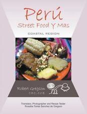 Peru - Street Food y Mas: Coastal Region (Paperback or Softback)