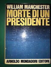 MORTE DI UN PRESIDENTE - William Manchester - Mondadori - 1967 prima edizione