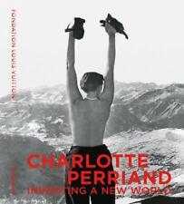 CHARLOTTE PERRIAND Inventare un Nuovo Mondo LIBRO in Inglese NEW .cp